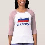 ¡Zdravje esloveno del Na! (A su salud!) Camiseta