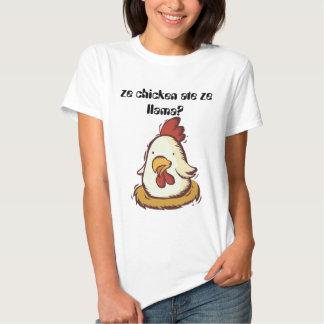 ze chicken ate ze llama? t shirt