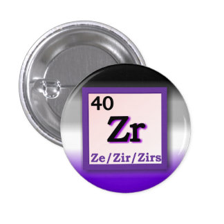 Ze Zir -Periodic Table personal gender pronoun pin