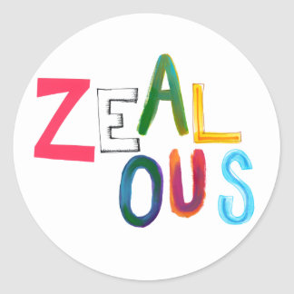 Zealous passionate committed resolved fun art word classic round sticker