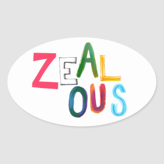 Zealous passionate committed resolved fun art word oval sticker
