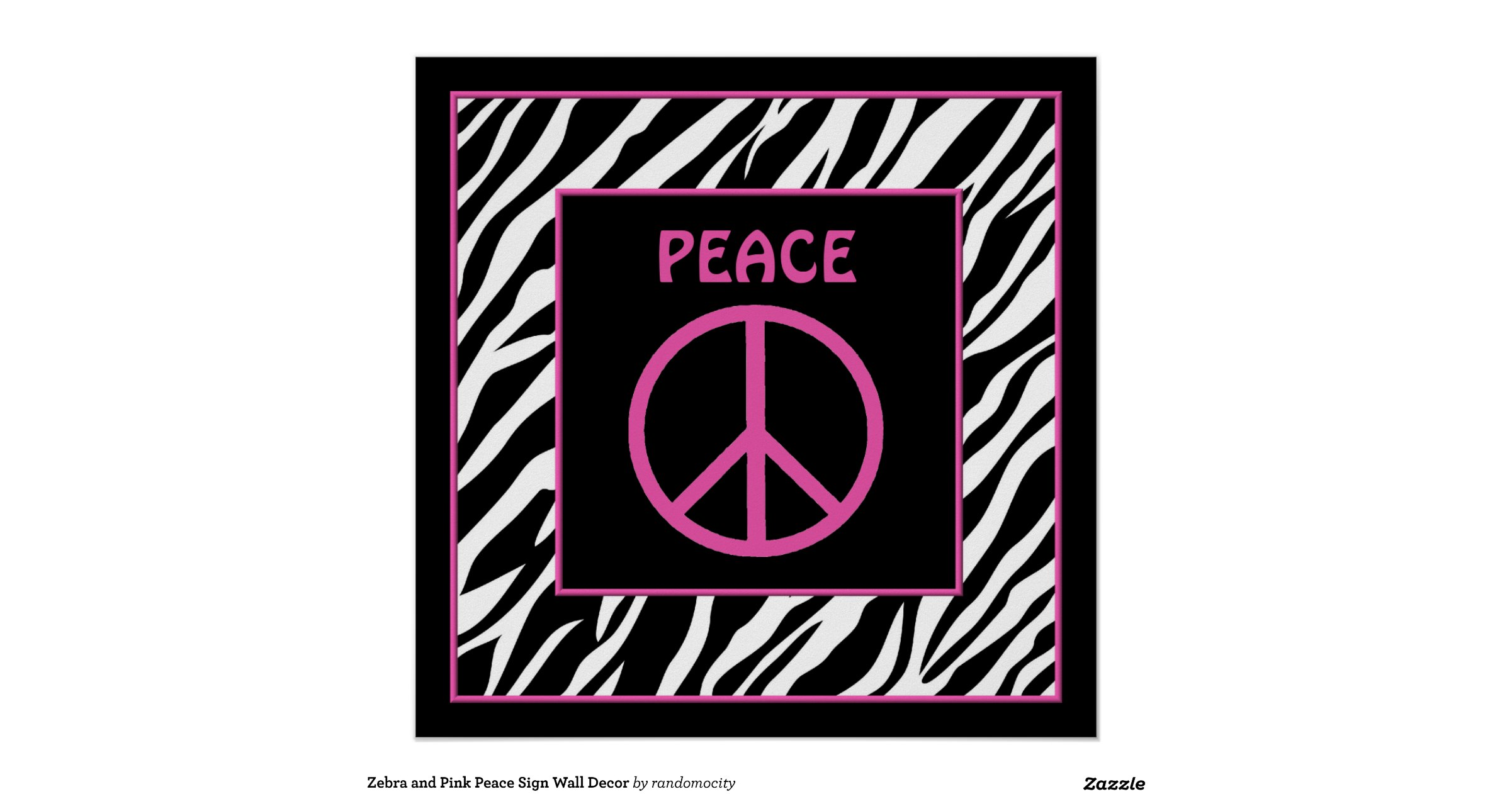Zebra And Pink Peace Sign Wall Decor Poster
