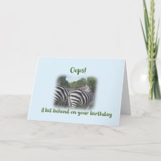 Zebra Belated Birthday Card