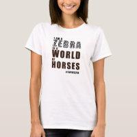 ZEBRA IN A WORLD OF HORSES/RARE DISEASE T-Shirt