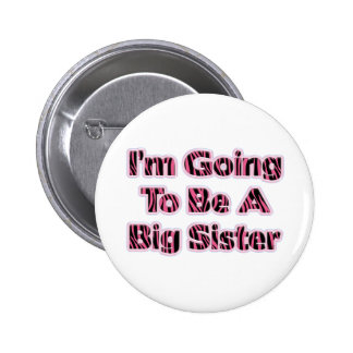 Zebra Striped I m Going To Be A Big Sister Pinback Button
