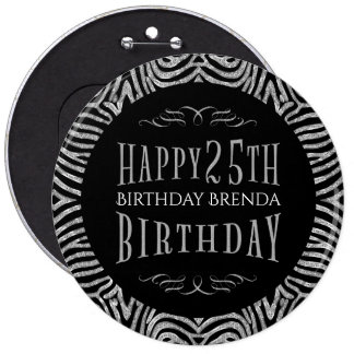 Zebra Stripes & Happy 25th Birthday Text Template Button