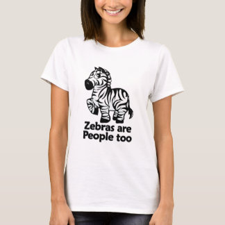 Zebras are People too T-Shirt