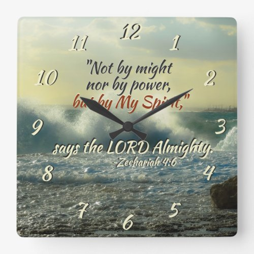 Zechariah 4:6 by My Spirit say the Lord Almighty Square Wall Clock