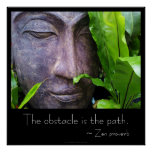 Zen Buddha the Obstacle is the Path Poster