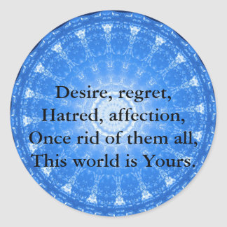 Zen Buddhist Quote, This world is Yours..... Classic Round Sticker