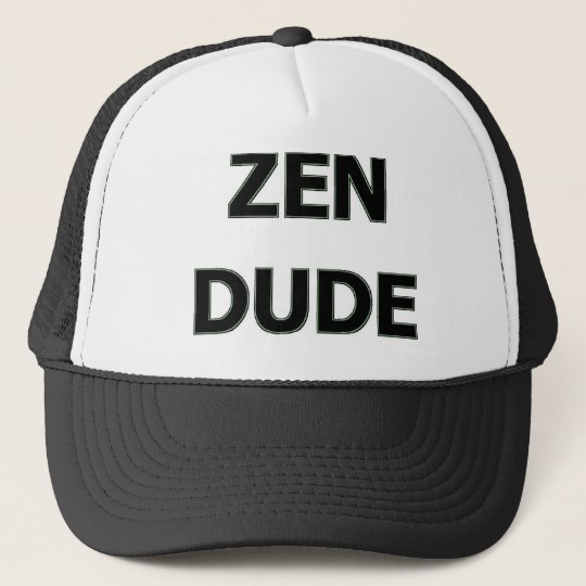 ZEN DUDE TRUCKER HAT