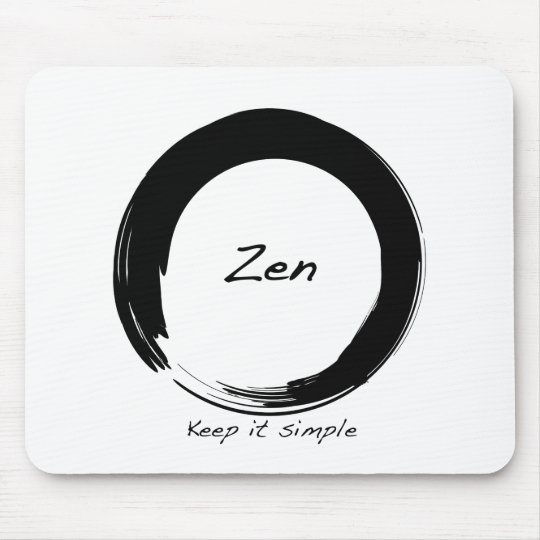 Zen: Keep it simple Mouse Pad