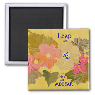 zen. leap and the net will appear 2 inch square magnet
