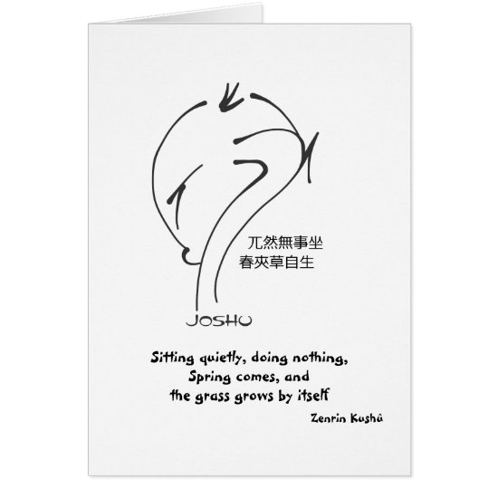 Zen Sayings - Sitting quietly, doing nothing... Card