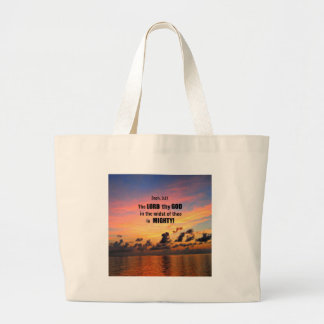 Zephaniah 3:17  The Lord thy God in the midst... Large Tote Bag