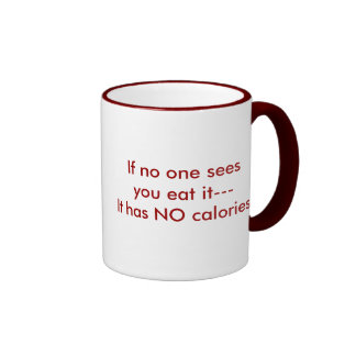 ZERO CALORIES RINGER COFFEE MUG