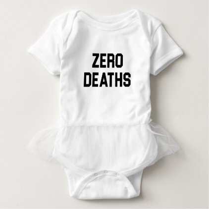 Zero Deaths Baby Bodysuit