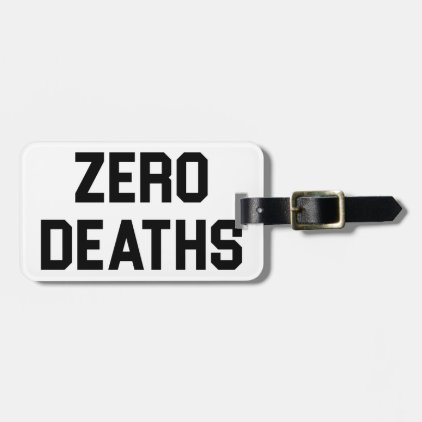 Zero Deaths Bag Tag