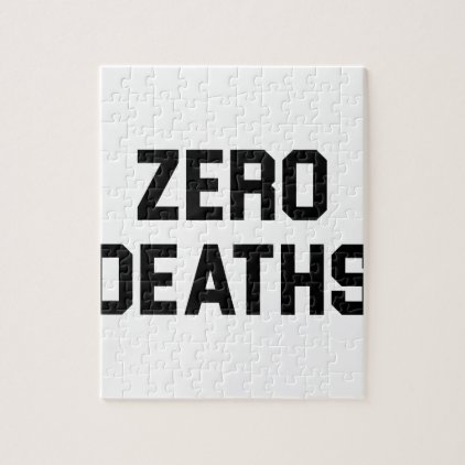 Zero Deaths Jigsaw Puzzle