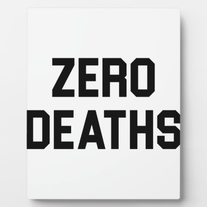 Zero Deaths Plaque