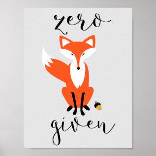 Zero Fox Given Funny Pun Gray Poster at Zazzle