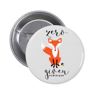 Zero Fox Given Funny Pun Personalized Pinback Button