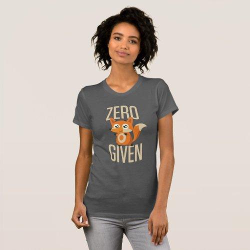 Zero Fox Given Funny Tee on Dark Shirt