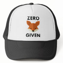 Zero Fox Given Trucker Hat
