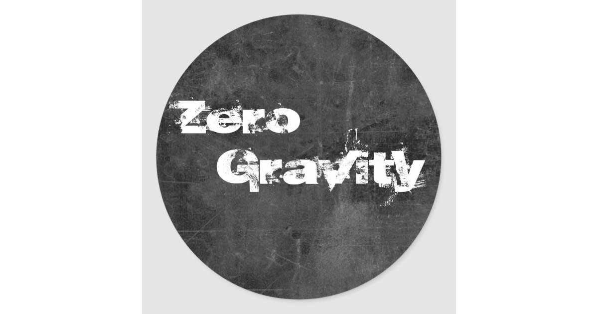 Zero gravity 2 classic round sticker zazzle com