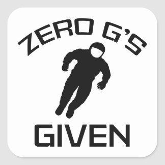 Zero G's Given Square Sticker
