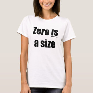 Zero is a size T-Shirt