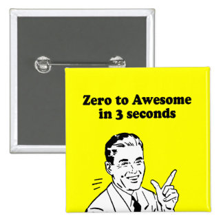 ZERO TO AWESOME IN 3 SECONDS 2 INCH SQUARE BUTTON