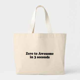 ZERO TO AWESOME IN 3 SECONDS JUMBO TOTE BAG