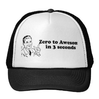 ZERO TO AWESOME IN 3 SECONDS TRUCKER HAT