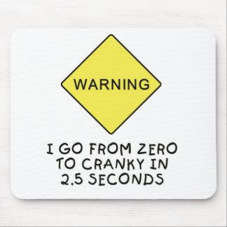 Zero-to-cranky warning mouse pad