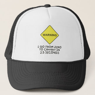Zero-to-cranky warning trucker hat