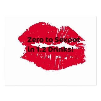 Zero to Sexpot in 1.2 Drinks! Hot Lips print Postcard