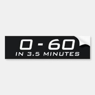 Zero To Sixty In 3.5 Minutes Bumper Sticker