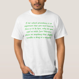 Zero Tolerance and Mandatory School T-shirt