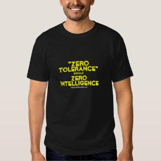 Zero Tolerance equals Zero Intelligence Shirt