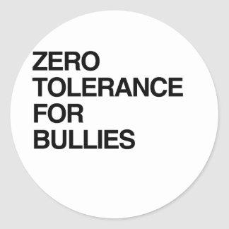 ZERO TOLERANCE FOR BULLIES CLASSIC ROUND STICKER