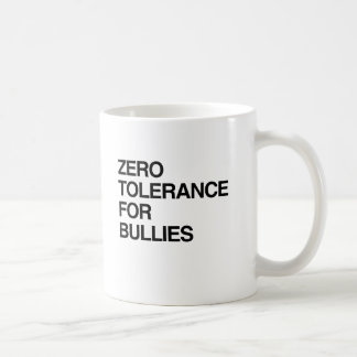 ZERO TOLERANCE FOR BULLIES CLASSIC WHITE COFFEE MUG