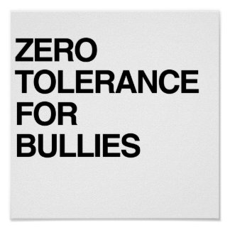 ZERO TOLERANCE FOR BULLIES POSTER