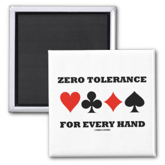 Zero Tolerance For Every Hand (Four Card Suits) Magnet