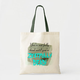 Zestfully Dead Tote Bag