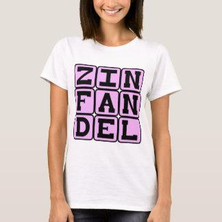 Zinfandel, Type of White Wine T-Shirt