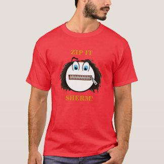 ZIP IT SHERM! T-Shirt