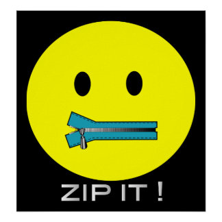 'zip it'  SMILEY FACE POSTER