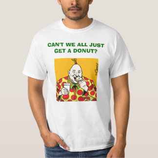 Zippy/ CAN'T WE ALL JUST GET A DONUT? T-Shirt