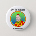 Zippy for President! Pinback Button